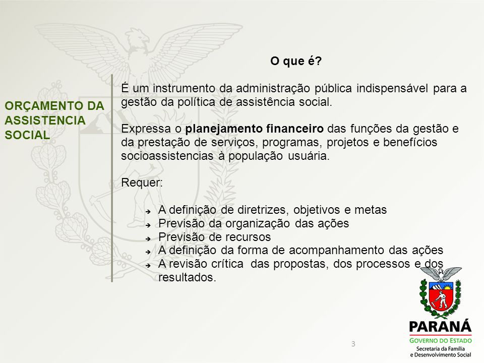 O que é É um instrumento da administração pública indispensável para a gestão da política de assistência social.