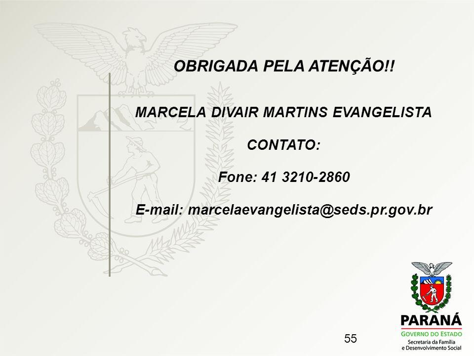 OBRIGADA PELA ATENÇÃO!! MARCELA DIVAIR MARTINS EVANGELISTA CONTATO: