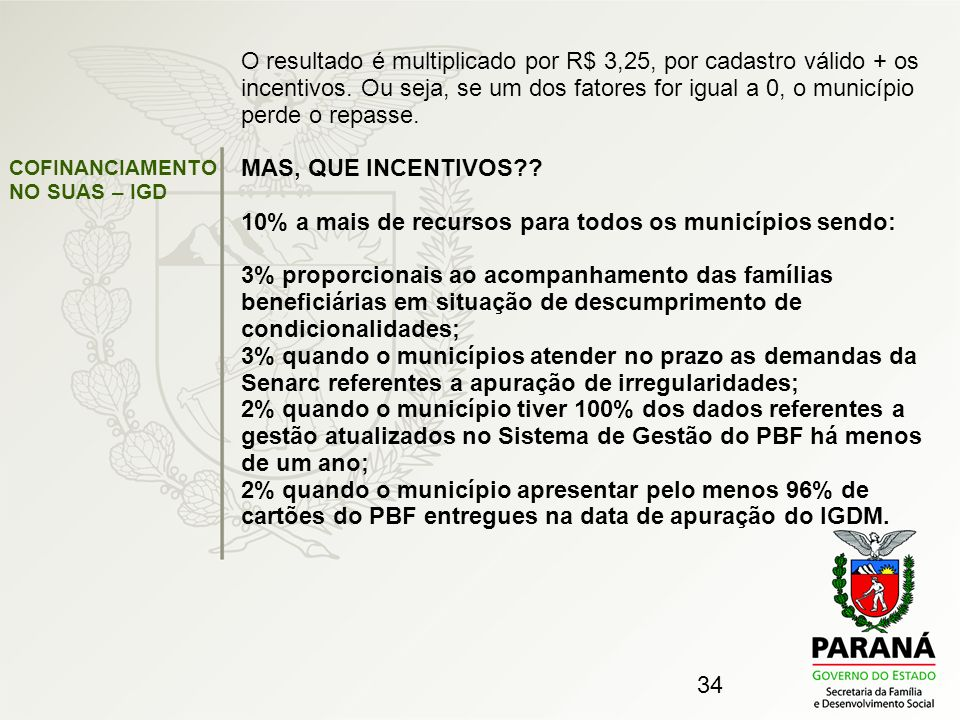 10% a mais de recursos para todos os municípios sendo: