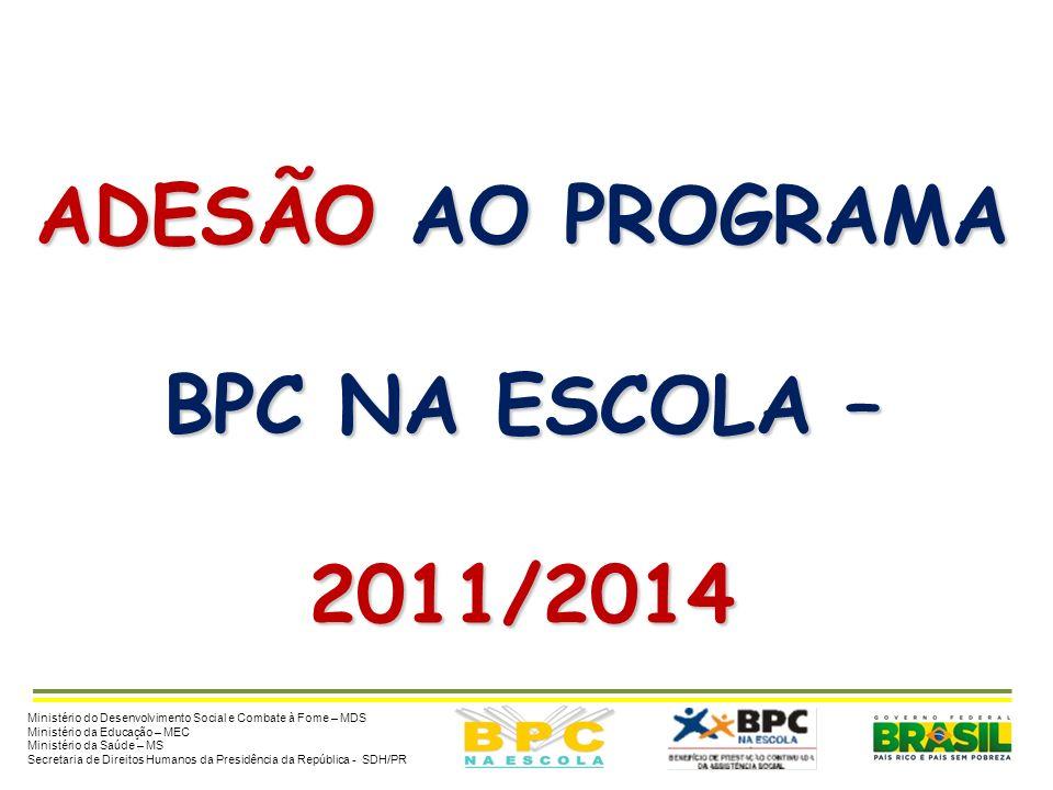 ADESÃO AO PROGRAMA BPC NA ESCOLA – 2011/2014