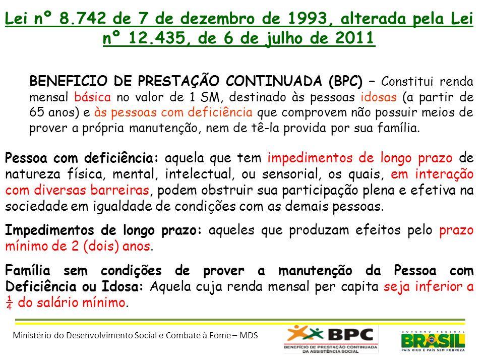 Lei nº 8. 742 de 7 de dezembro de 1993, alterada pela Lei nº 12