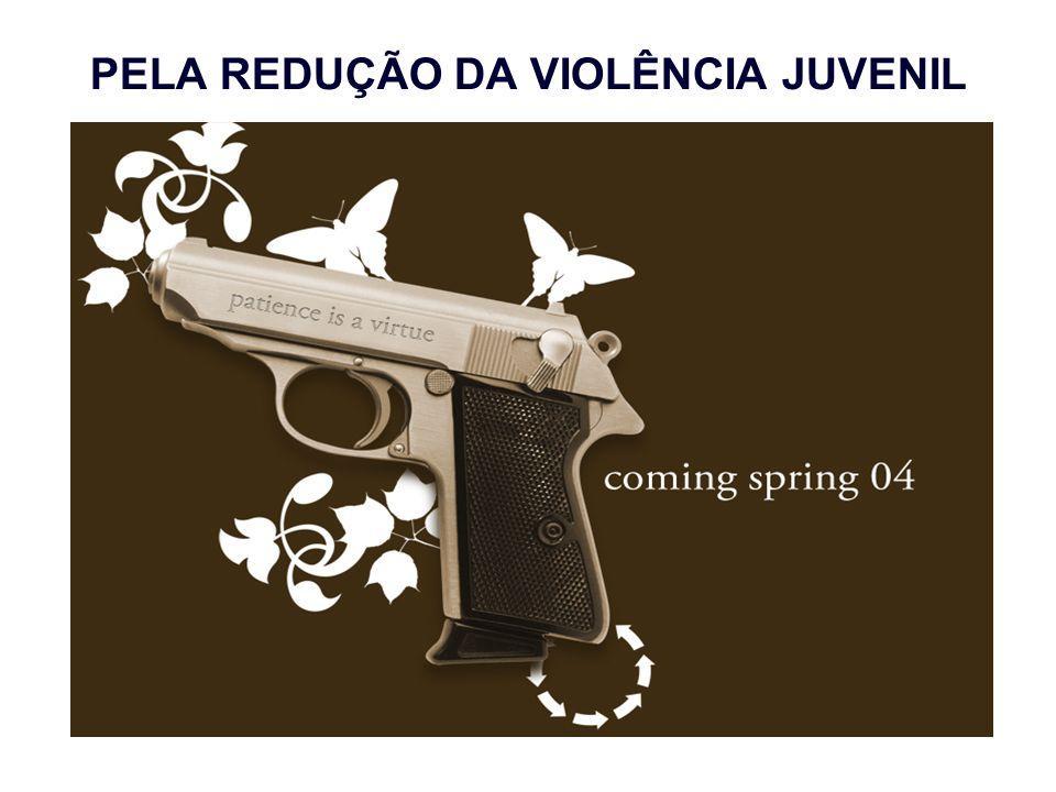 PELA REDUÇÃO DA VIOLÊNCIA JUVENIL