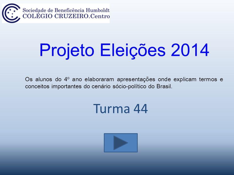 Projeto Eleições 2014 Turma 44