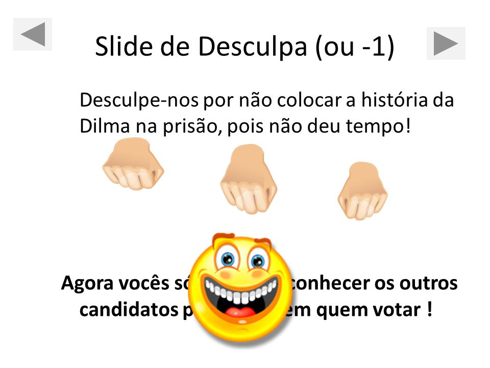 Slide de Desculpa (ou -1)