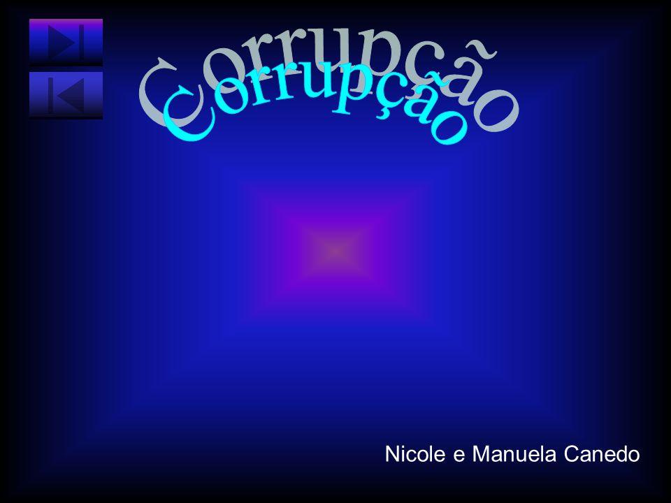 Corrupção Nicole e Manuela Canedo