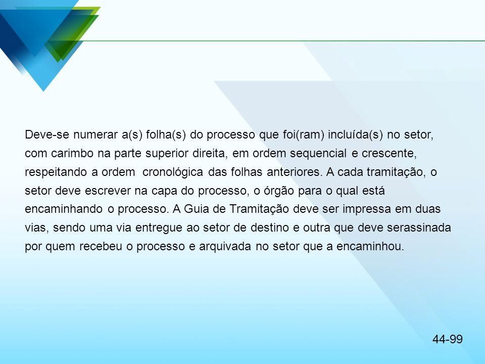 Deve-se numerar a(s) folha(s) do processo que foi(ram) incluída(s) no setor,