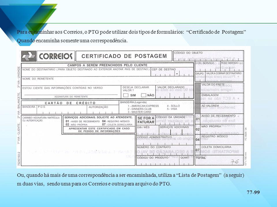 Para encaminhar aos Correios, o PTG pode utilizar dois tipos de formulários: Certificado de Postagem