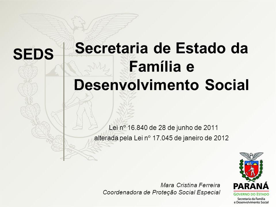 Secretaria de Estado da Família e Desenvolvimento Social Lei nº 16