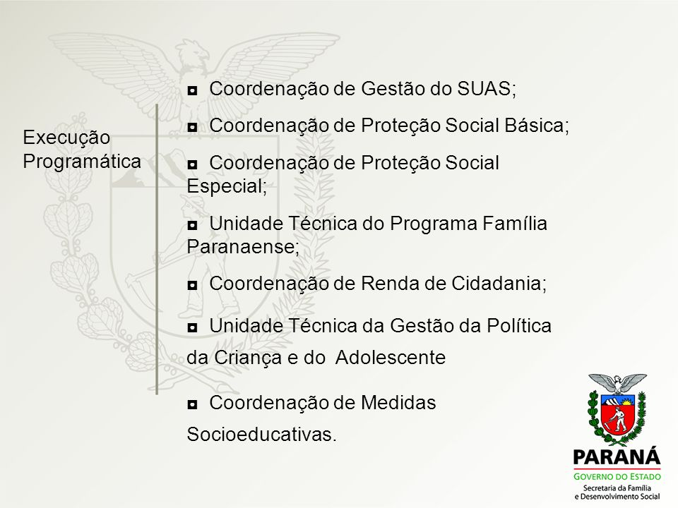 ◘ Coordenação de Gestão do SUAS;