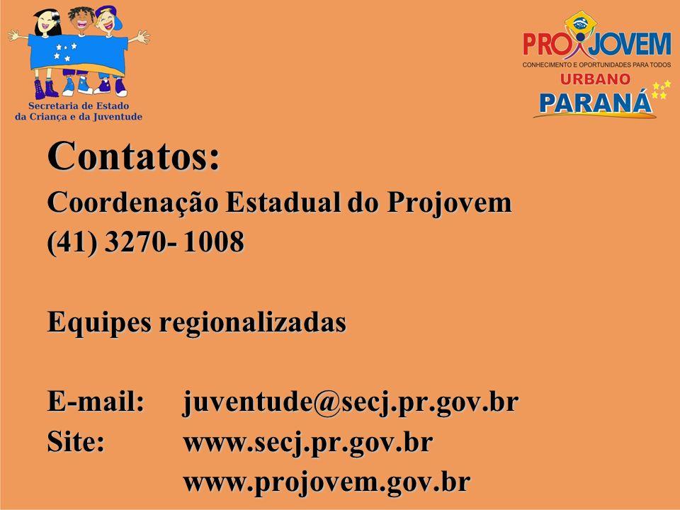 Contatos: Coordenação Estadual do Projovem (41) 3270- 1008
