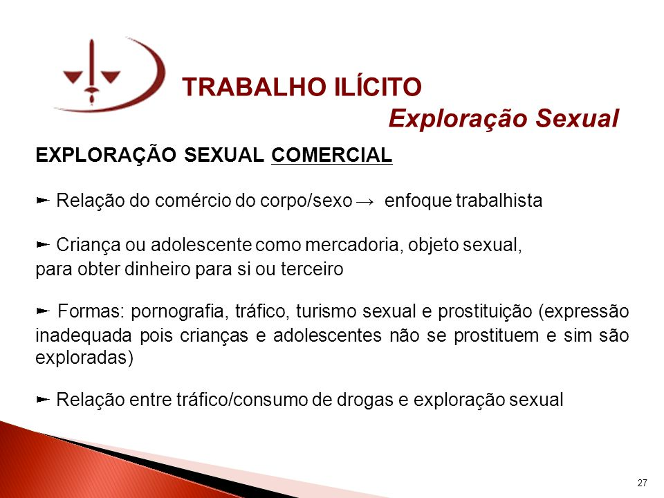 TRABALHO ILÍCITO Exploração Sexual EXPLORAÇÃO SEXUAL COMERCIAL