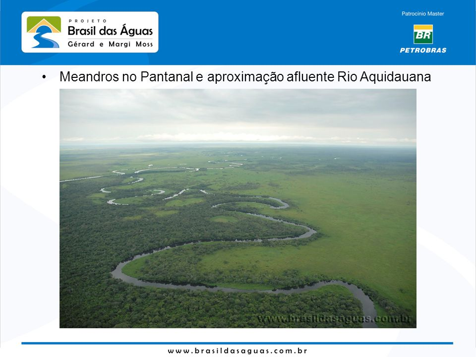 Meandros no Pantanal e aproximação afluente Rio Aquidauana