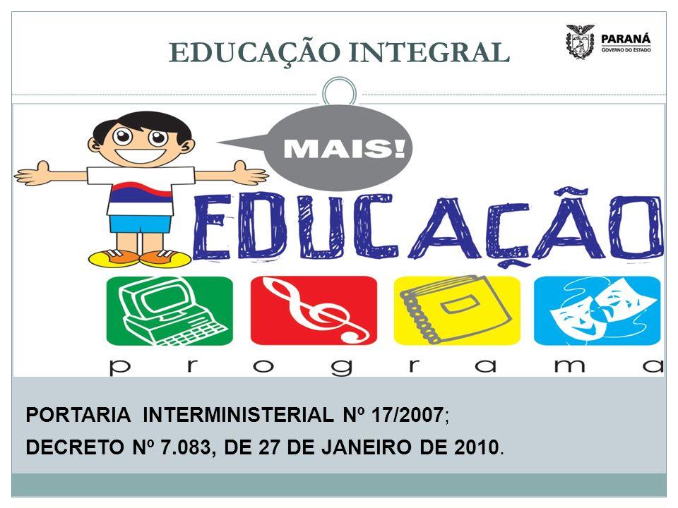 EDUCAÇÃO INTEGRAL PORTARIA INTERMINISTERIAL Nº 17/2007;
