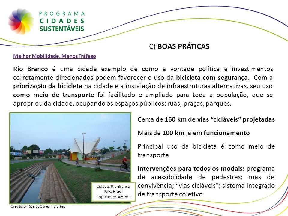 Cidade: Rio Branco País: Brasil População: 305 mil