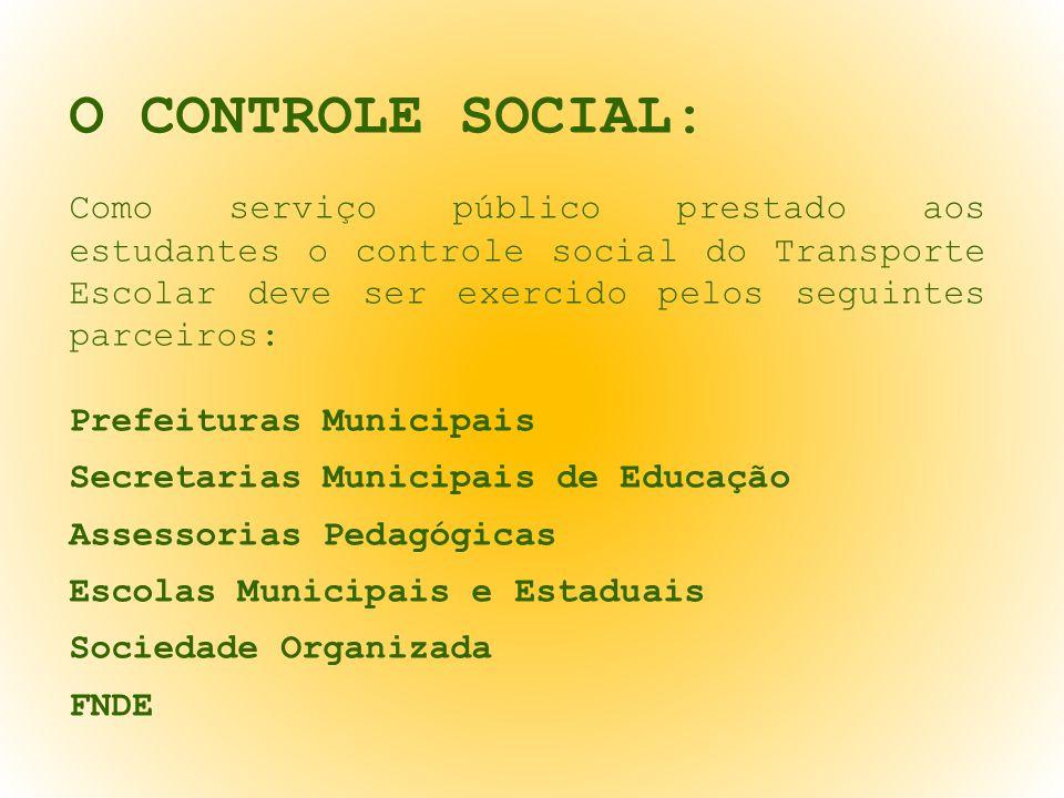 O CONTROLE SOCIAL: Como serviço público prestado aos estudantes o controle social do Transporte Escolar deve ser exercido pelos seguintes parceiros: