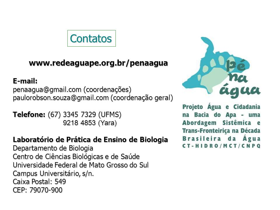 Contatos www.redeaguape.org.br/penaagua E-mail: