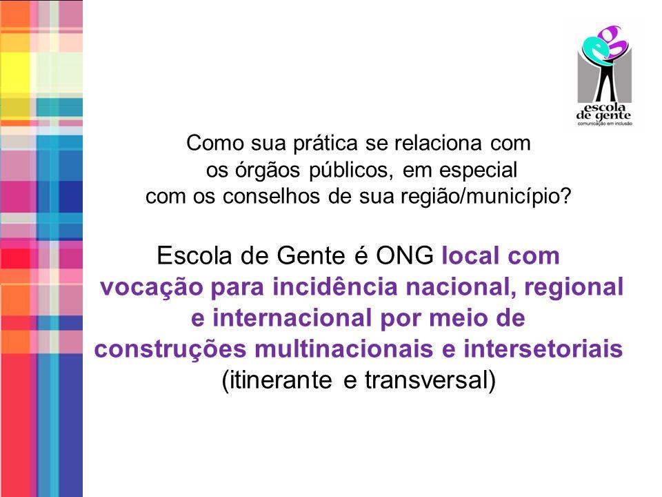 Como sua prática se relaciona com os órgãos públicos, em especial com os conselhos de sua região/município.