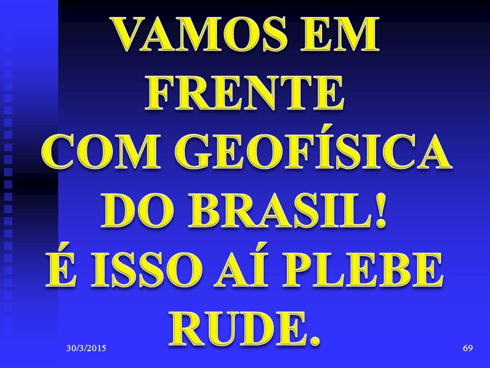 COM GEOFÍSICA DO BRASIL!