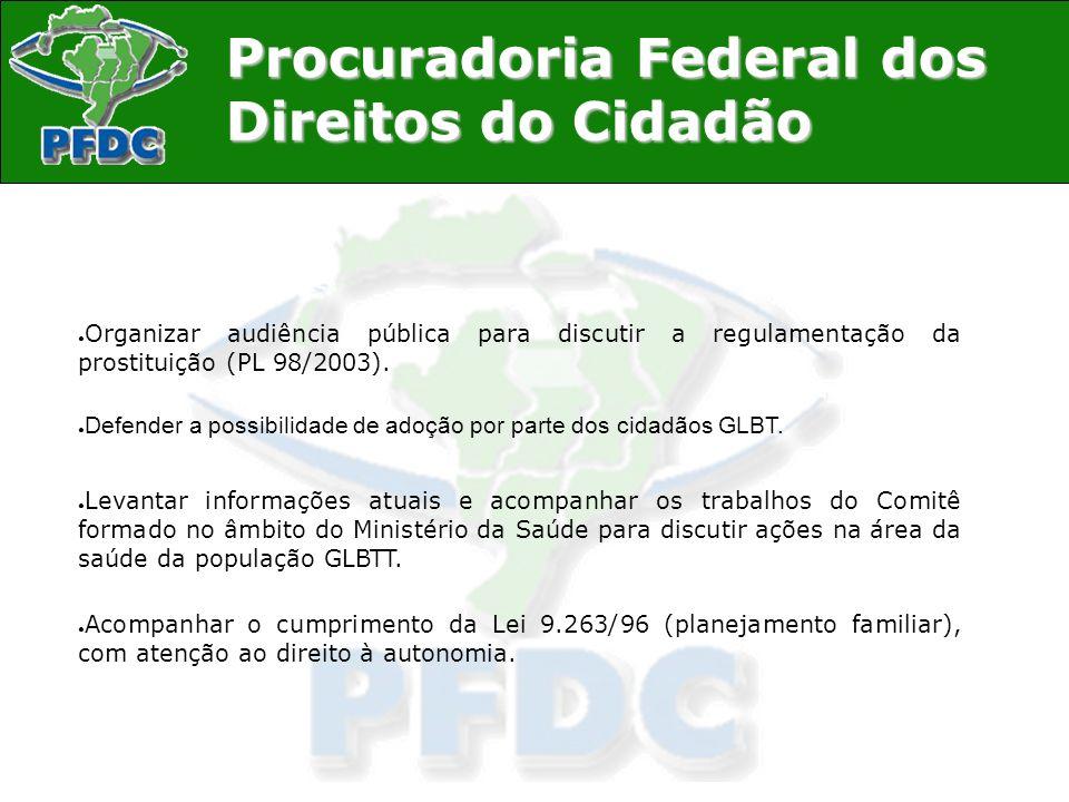 Organizar audiência pública para discutir a regulamentação da prostituição (PL 98/2003).