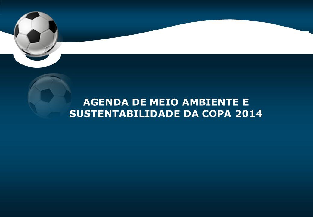 O QUE O BRASIL QUER COM A AGENDA DE SUSTENTABILIDADE DA COPA 2014
