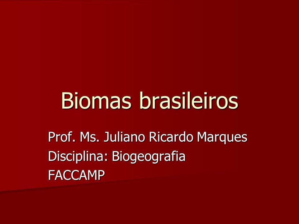 Prof. Ms. Juliano Ricardo Marques Disciplina: Biogeografia FACCAMP
