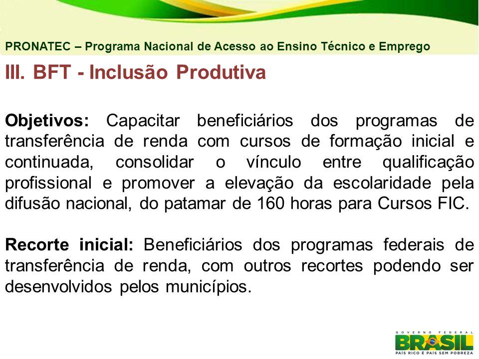 III. BFT - Inclusão Produtiva