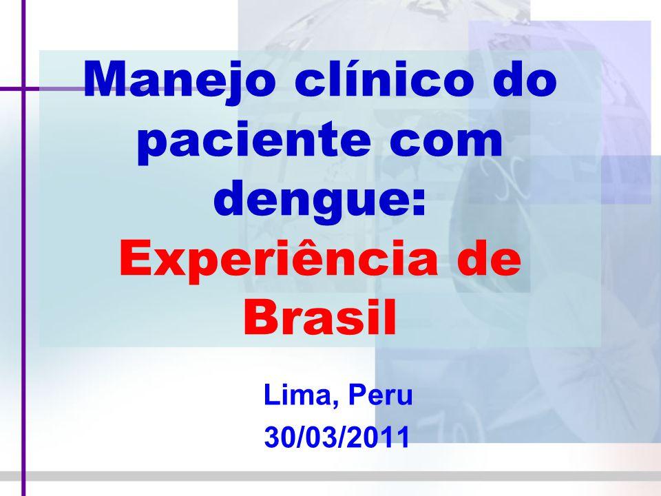 Manejo clínico do paciente com dengue: Experiência de Brasil
