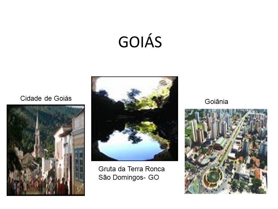GOIÁS Cidade de Goiás Goiânia Gruta da Terra Ronca São Domingos- GO