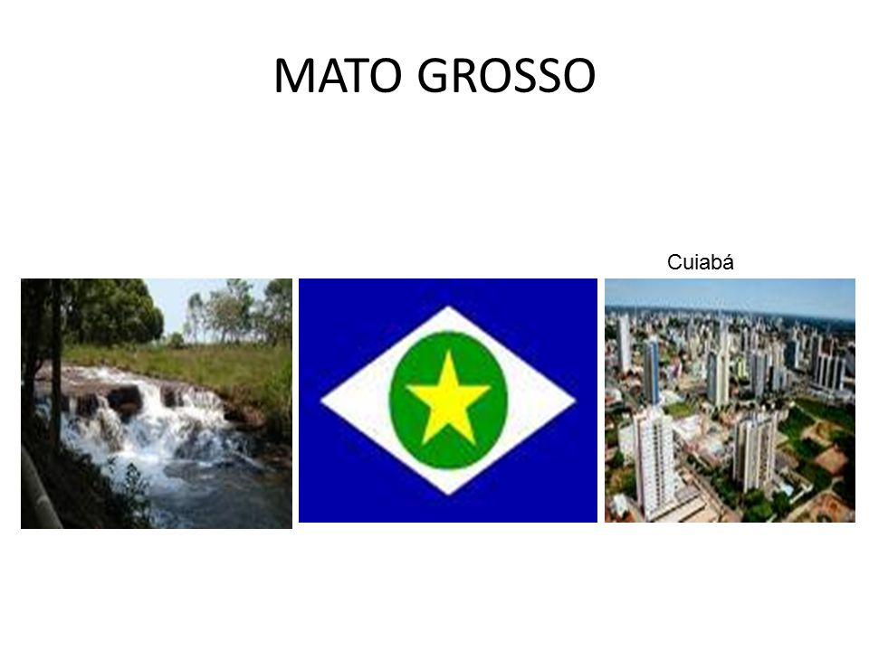 MATO GROSSO Cuiabá