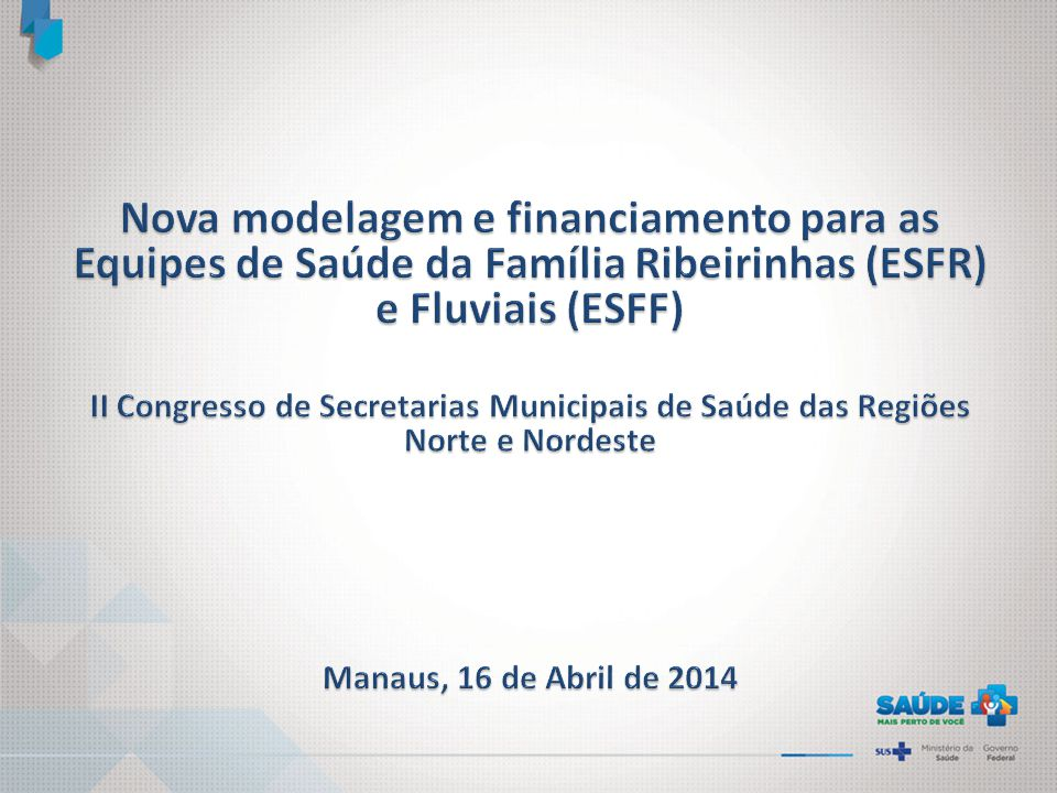 Nova modelagem e financiamento para as Equipes de Saúde da Família Ribeirinhas (ESFR) e Fluviais (ESFF)