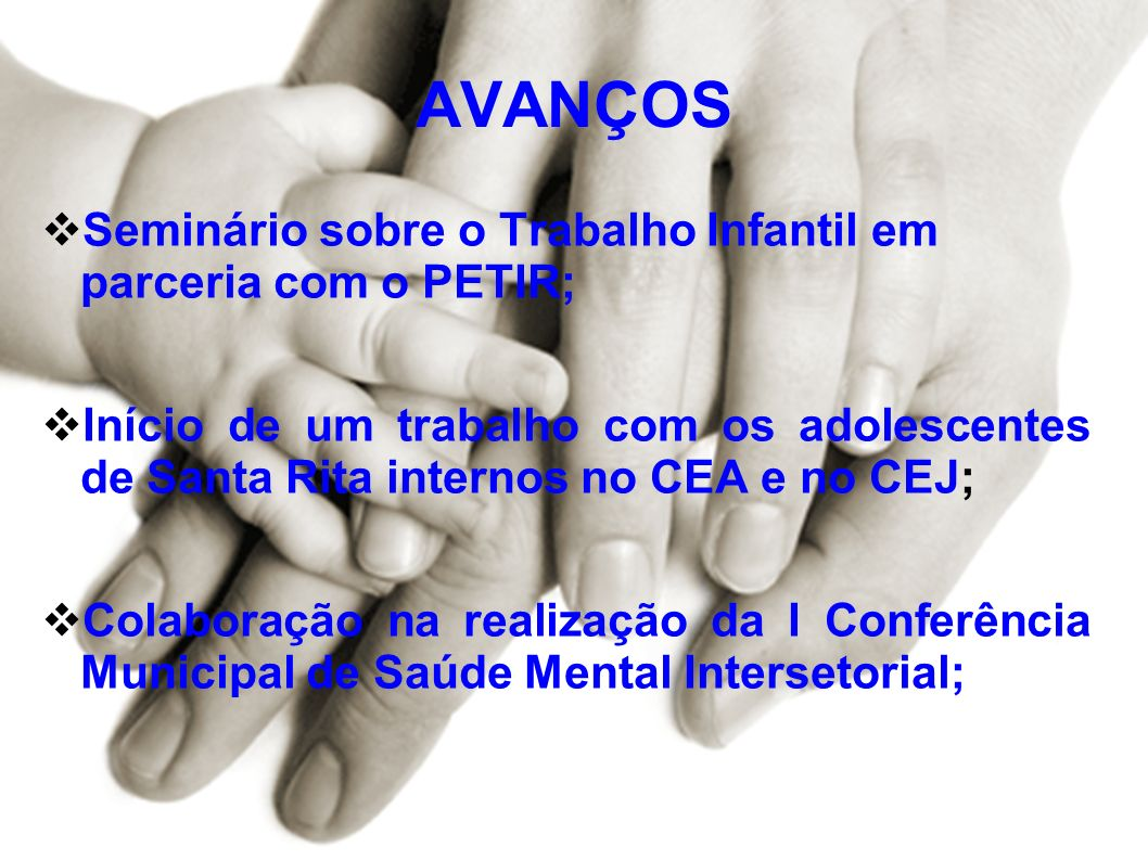 AVANÇOS Seminário sobre o Trabalho Infantil em parceria com o PETIR;