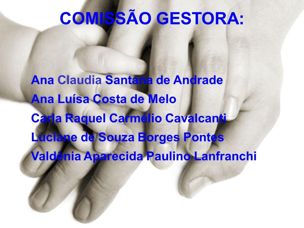 COMISSÃO GESTORA: Ana Claudia Santana de Andrade