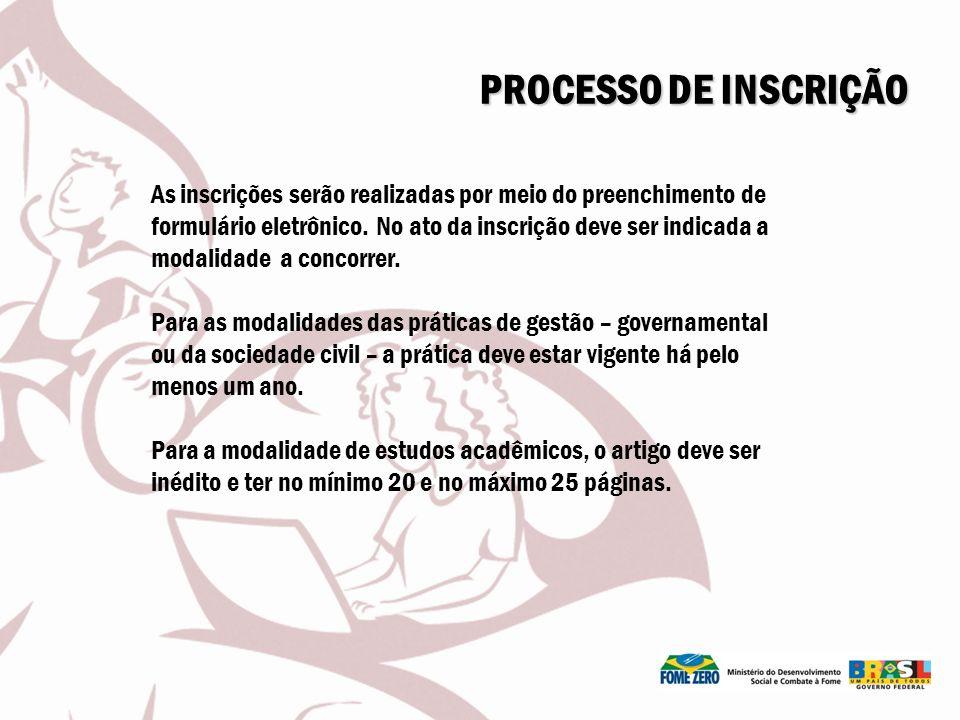 PROCESSO DE INSCRIÇÃO As inscrições serão realizadas por meio do preenchimento de.