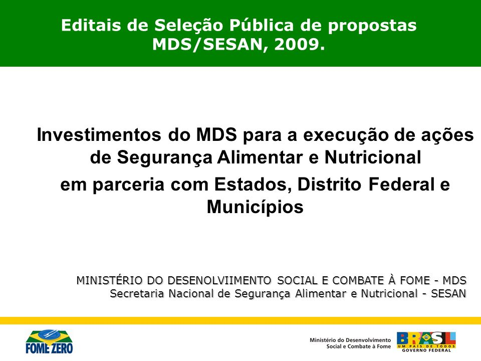 em parceria com Estados, Distrito Federal e Municípios
