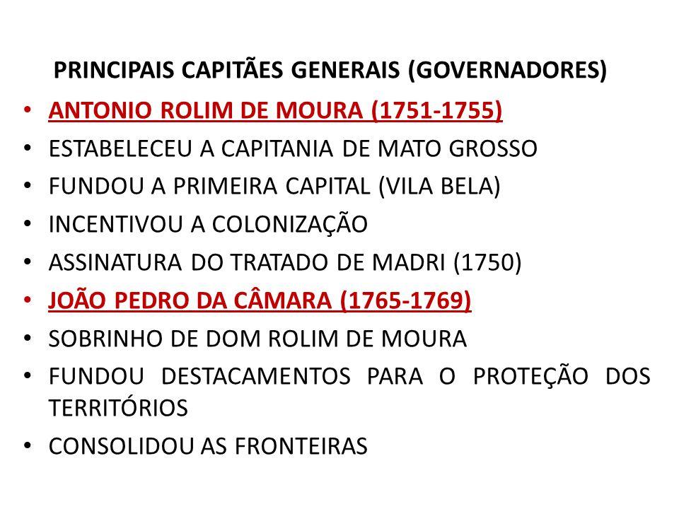 PRINCIPAIS CAPITÃES GENERAIS (GOVERNADORES)