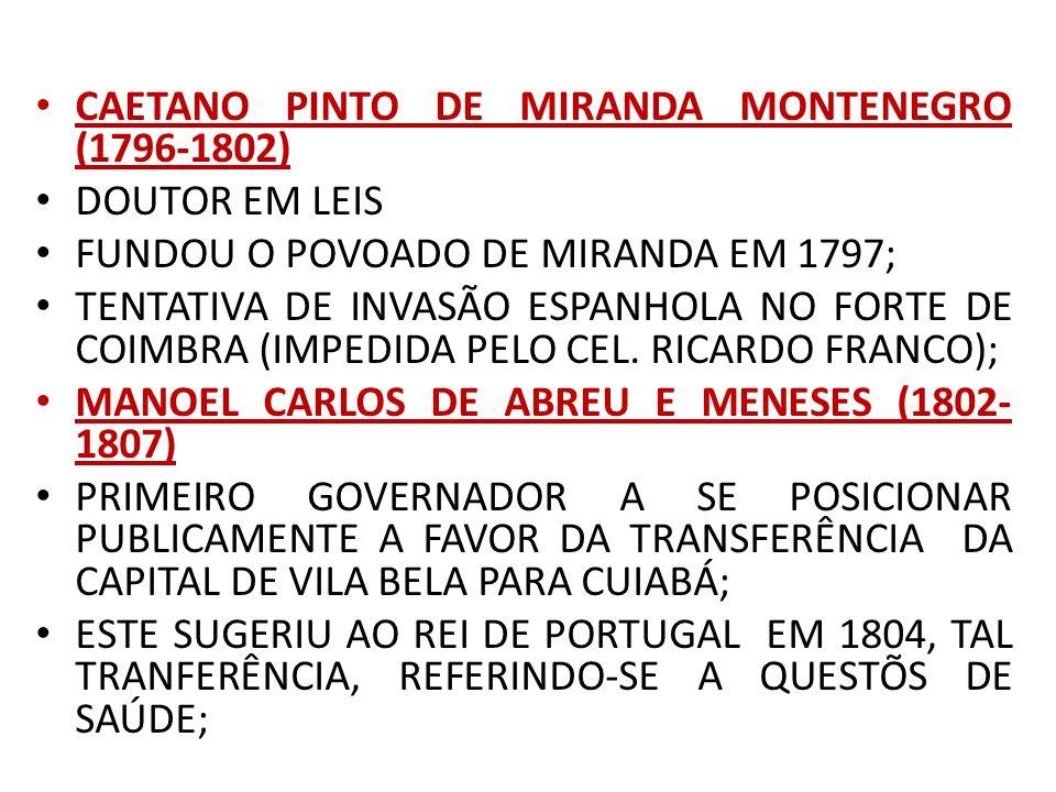 CAETANO PINTO DE MIRANDA MONTENEGRO (1796-1802)