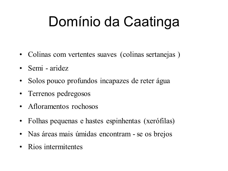 Domínio da Caatinga Colinas com vertentes suaves (colinas sertanejas )