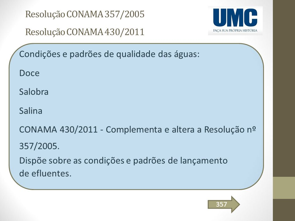 Resolução CONAMA 357/2005 Resolução CONAMA 430/2011