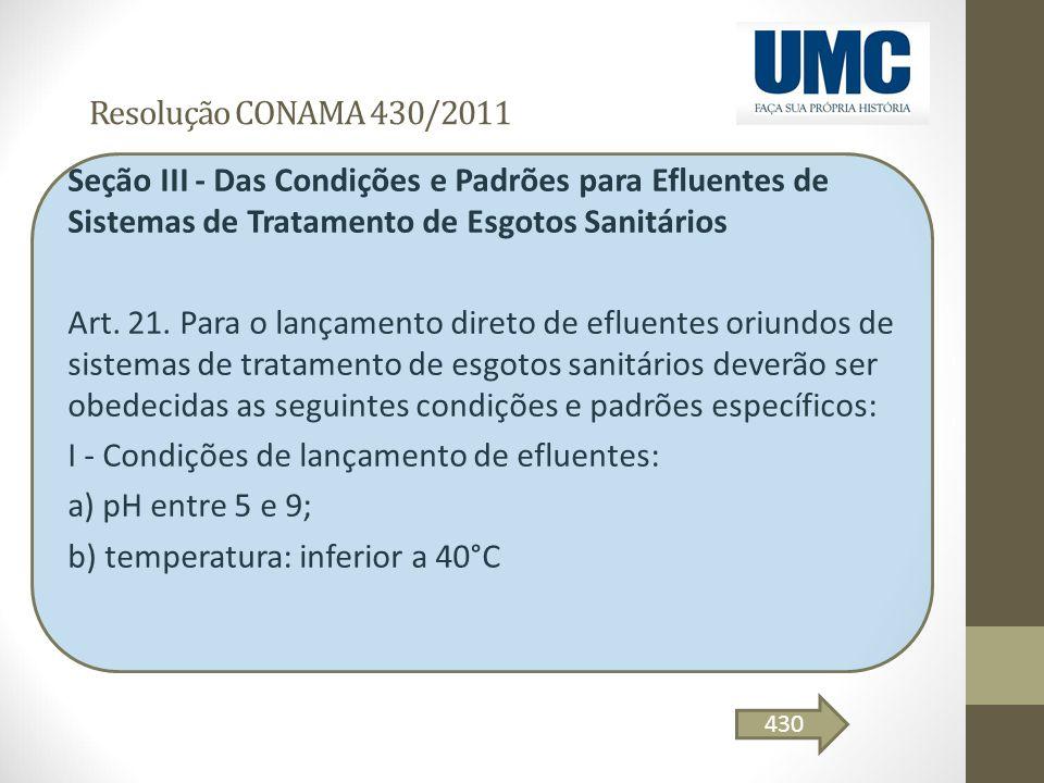 I - Condições de lançamento de efluentes: a) pH entre 5 e 9;
