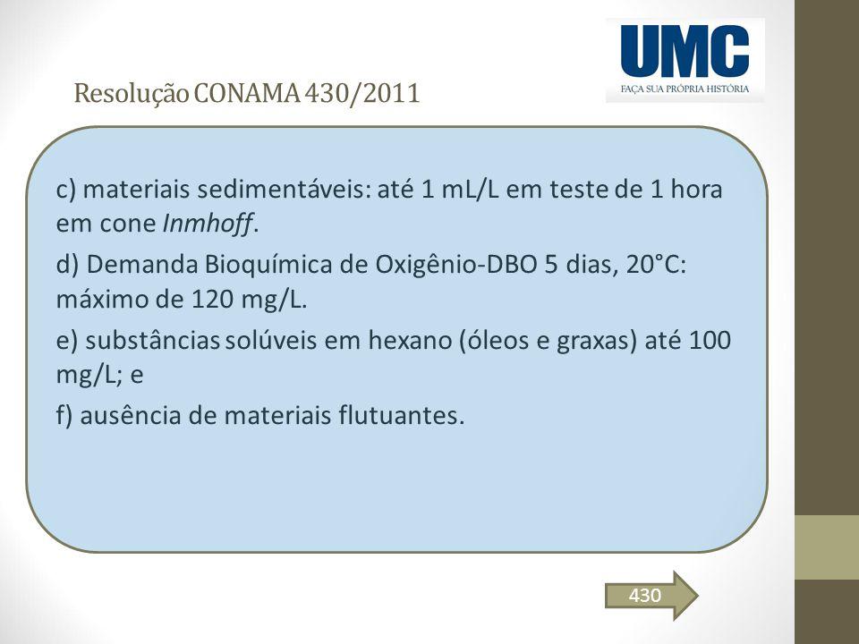 e) substâncias solúveis em hexano (óleos e graxas) até 100 mg/L; e