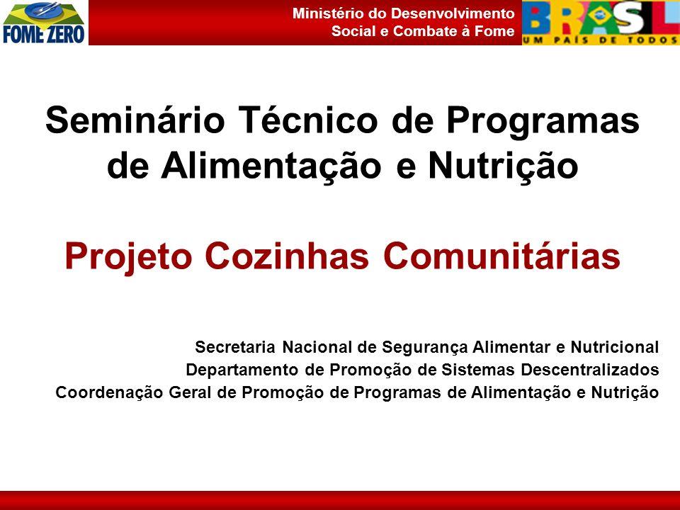 Seminário Técnico de Programas de Alimentação e Nutrição Projeto Cozinhas Comunitárias