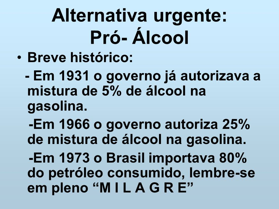 Alternativa urgente: Pró- Álcool