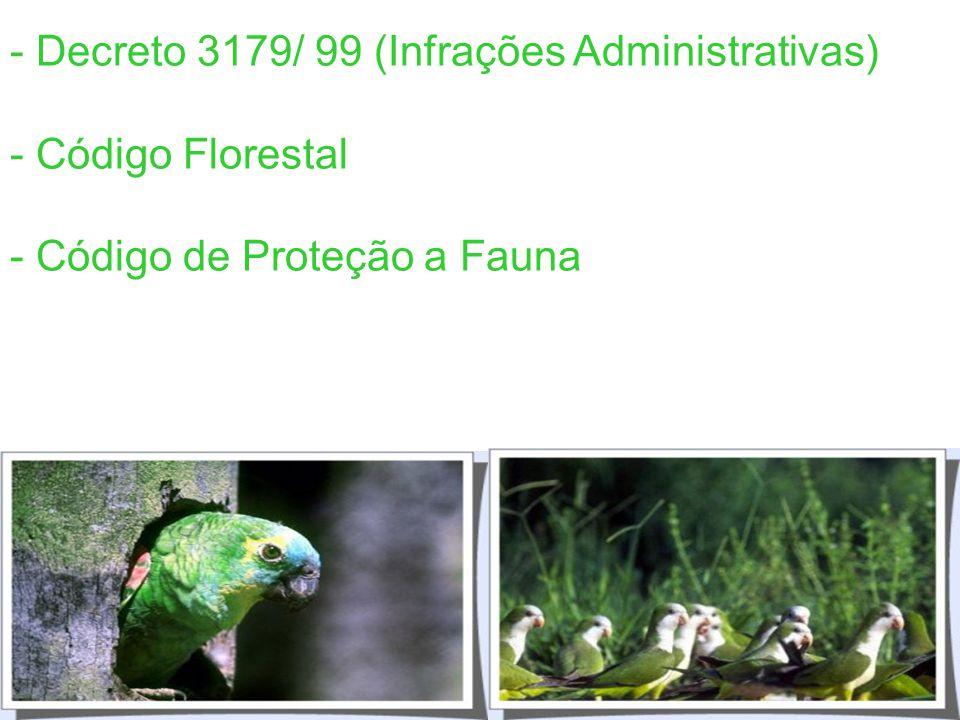 - Decreto 3179/ 99 (Infrações Administrativas)