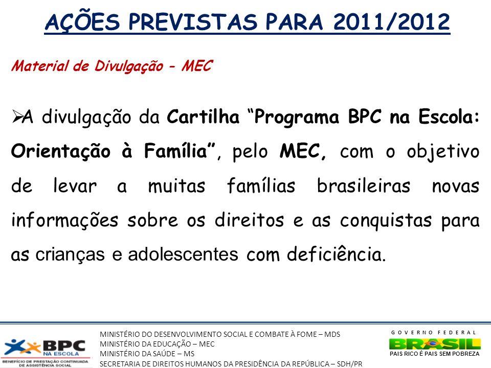 AÇÕES PREVISTAS PARA 2011/2012 Material de Divulgação - MEC.