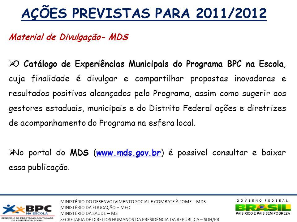 AÇÕES PREVISTAS PARA 2011/2012 Material de Divulgação- MDS