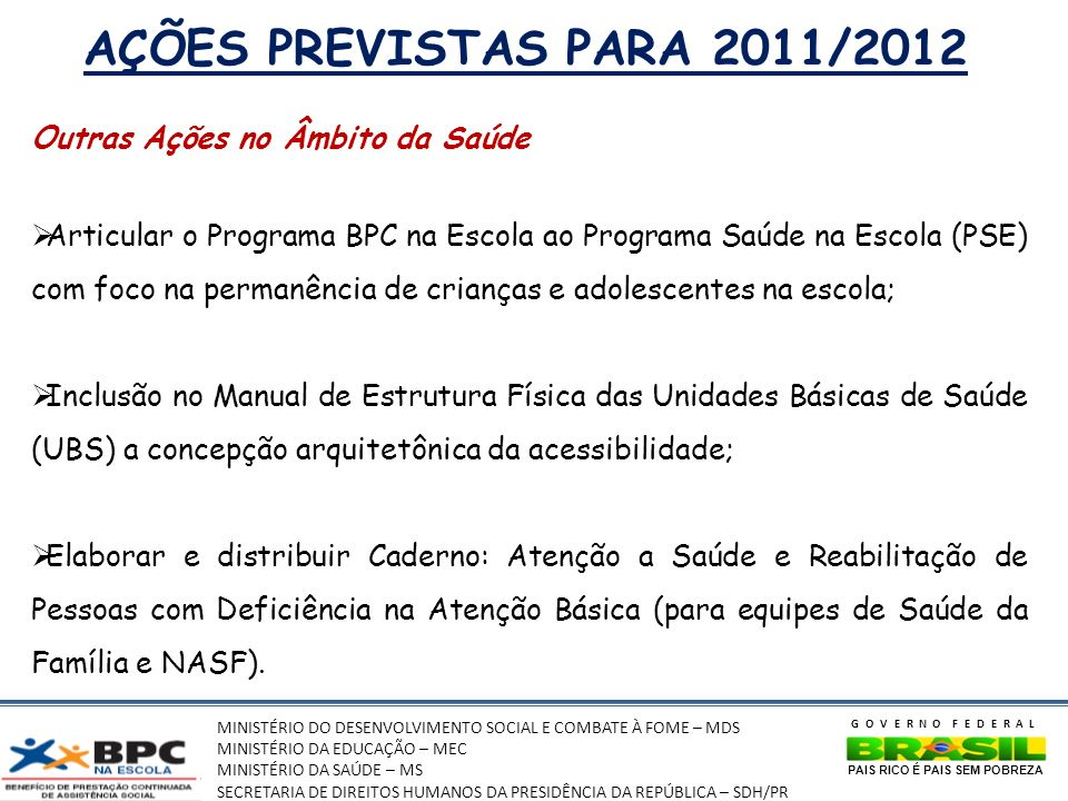 AÇÕES PREVISTAS PARA 2011/2012 Outras Ações no Âmbito da Saúde