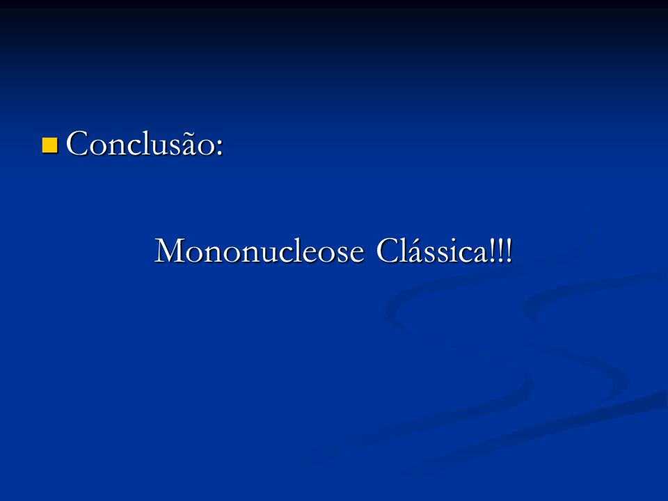 Mononucleose Clássica!!!