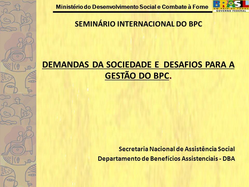 DEMANDAS DA SOCIEDADE E DESAFIOS PARA A GESTÃO DO BPC.