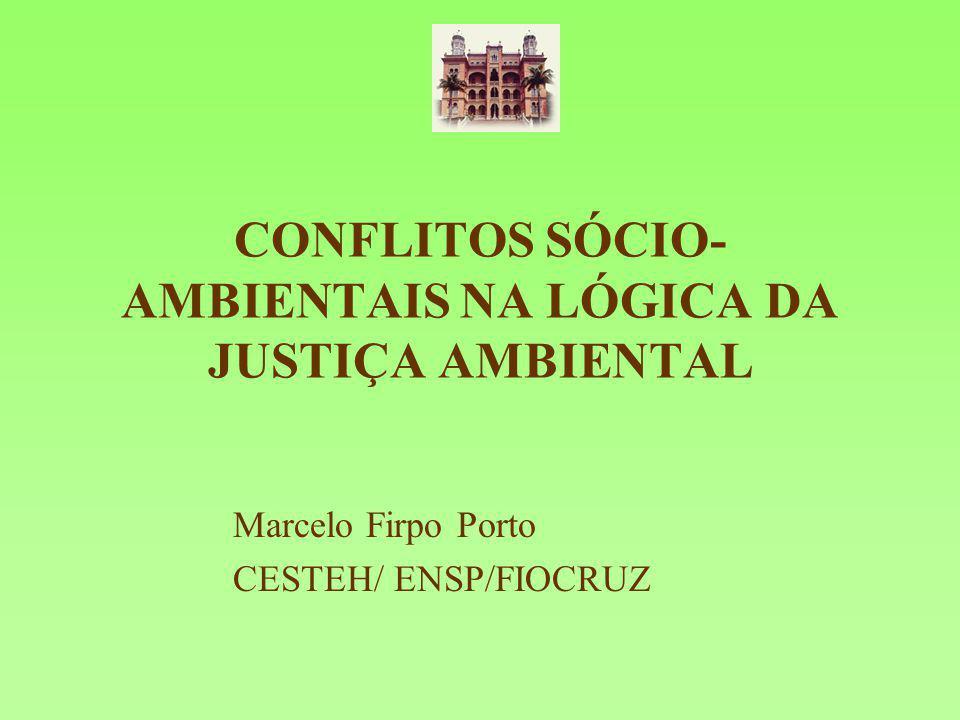 CONFLITOS SÓCIO-AMBIENTAIS NA LÓGICA DA JUSTIÇA AMBIENTAL