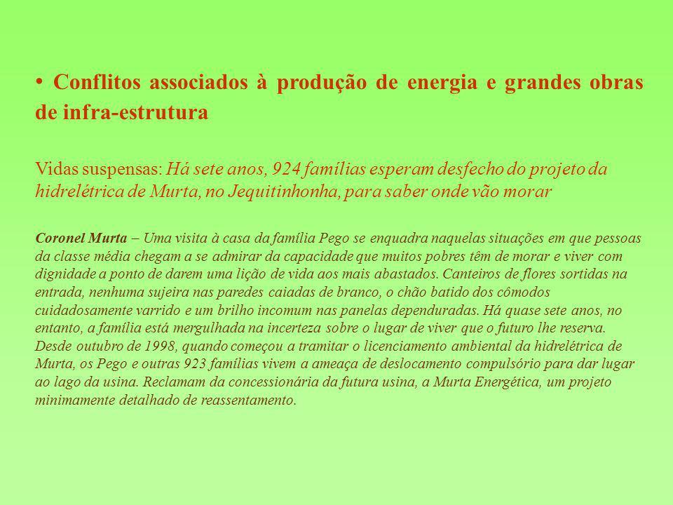 • Conflitos associados à produção de energia e grandes obras de infra-estrutura